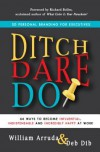Ditch. Dare. Do!: 3D Personal Branding for Executives - William Arruda, Deb Dib