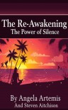 The Re-Awakening: The Power of Silence (The Re-Awakening Series) - Angela Artemis, Steven Aitchison