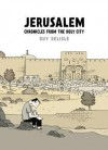 Jerusalem: Chronicles from the Holy City - Guy Delisle, Helge Dascher