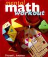 Mental Math Workout - Michael L. Lobosco