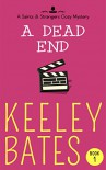 A Dead End (A Saints & Strangers Cozy Mystery Book 1) - Keeley Bates