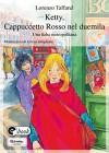 Ketty, Cappuccetto Rosso nel duemila: Una fiaba metropolitana (Collana ebook Vol. 42) - Lorenzo Taffarel, Cinzia Ghigliano