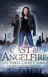 Cast in Angelfire: An Urban Fantasy Romance (The Mage Craft Series Book 1) - SM Reine