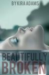 Beautifully Broken (The Infinite Love Series #2) - Kira Adams