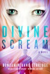 Divine Scream - Benjamin Kane Ethridge