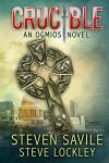 Crucible (Ogmios Team Novels Book 5) - Steven Savile, Steve Lockley