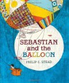 Sebastian and the Balloon - Philip Christian Stead