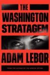 The Washington Stratagem - Adam LeBor