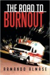 The Road to Burnout - Armando Almase