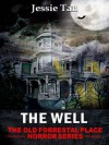 The Well (Book #6: The Old Forrestal Place Short Horror Series) - Jessie Tan