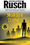 A Murder of Clones: A Retrieval Artist Universe Novel: Book Three of the Anniversary Day Saga (Volume 10) - Kristine Kathryn Rusch