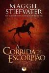 A Corrida de Escorpião - Maggie Stiefvater