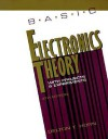 Basic Electronics Theory--With Projects and Experiments - Delton T. Horn, Abraham Pallas