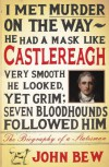 Castlereagh: The Biography of a Statesman - John Bew
