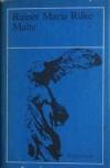 Malte: Pamiętniki Malte-Lauridsa Bridgge - Rainer Maria Rilke