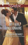 My Fair Billionaire - Elizabeth Bevarly