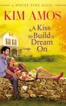 A Kiss to Build a Dream On - Kim Amos