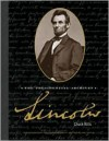 Lincoln: The Presidential Archives [With Photographs, Personal Letters, and Documents] - Chuck Wills, Becker and Mayer Ltd.