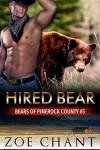 Hired Bear (Bears of Pinerock County Book 5) - Zoe Chant