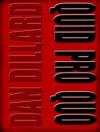 Quid Pro Quo - Dan Dillard
