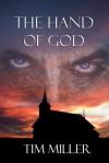 The Hand of God (Pastor Charlie) - Tim  Miller