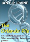 The Orlando File : A Genetic Conspiracy Thriller - Ian C.P. Irvine