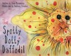 The Spotty Dotty Daffodil - Rose Mannering, Bethany Straker
