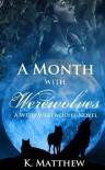 A Month with Werewolves - K. Matthew