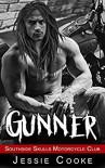 GUNNER: Southside Skulls Motorcycle Club (Southside Skulls MC Romance Book 3) - Jessie Cooke, J. S. Cooke