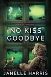 No Kiss Goodbye - Janelle Harris