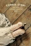 Siedem szmacianych dat (Córka cieni) - Joanna Gajór, Heraclon / storybox.pl, Ewa Cielesz
