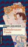 Schönbrunner Finale: Historischer Kriminalroman (Historische Romane im GMEINER-Verlag) - Gerhard Loibelsberger