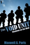 The Void Unit: Shadows on the Wall - Maxwell A. Paris