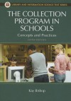 The Collection Program in Schools: Concepts and Practices (Library and Information Science Text Series) - Kay Bishop, Anne Marie Perrault