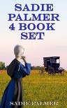 Sadie Palmer 4 Book Set (Amish Romance) (Amish Love Of A Lifetime 0) - Sadie Palmer