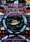 A Guide to Shropshire's Churches - Shropshire Churches Tourism Group