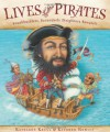 Lives of the Pirates: Swashbucklers, Scoundrels (Neighbors Beware!) - Kathleen Krull, Kathryn Hewitt