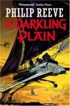 A Darkling Plain (Mortal Engines Quartet) - Philip Reeve
