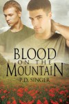 Blood on the Mountain (The Mountains) - P.D. Singer