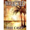 Wrecked - Elle Casey