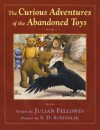 The Curious Adventures of the Abandoned Toys - Julian Fellowes