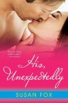 His, Unexpectedly - Susan  Fox