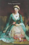 The Greek Maiden and the English Lord - Patty Apostolides