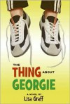 The Thing About Georgie - Lisa Graff
