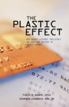 The Plastic Effect: How Urban Legends Influence the Use and Misuse of Credit Cards - Polly A. Bauer, Stephen Lesavich