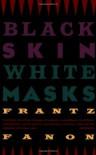 Black Skin, White Masks - Frantz Fanon, Charles Lam Markmann