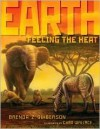 Earth: Feeling the Heat - Brenda Z. Guiberson, Chad Wallace