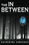 The In Between - Catherine Converse