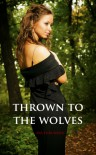 Thrown to the Wolves (Wolf Mountain, #1) - Aya Fukunishi