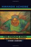 The Female King of Colonial Nigeria: Ahebi Ugbabe - Nwando Achebe